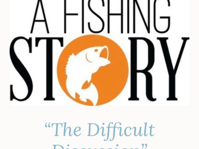 A Fishing Story - Difficult Discussion